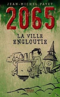 2065, La ville engloutie