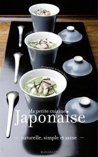 Ma petite cuisine japonaise : naturelle, simple et saine
