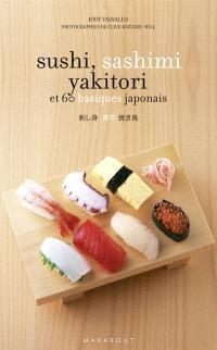 Sushi, sashimi, yakitori... : et 60 basiques japonais