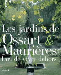 Les jardins de Ossart & Maurières : l'art de vivre dehors