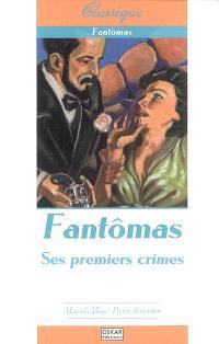 Fantômas. Volume 1, Ses premiers crimes