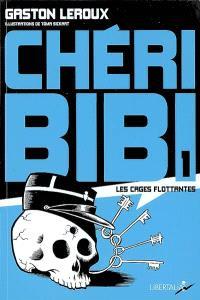 Chéri-Bibi. Volume 1, Les cages flottantes