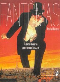 Fantômas : un mythe moderne au croisement des arts