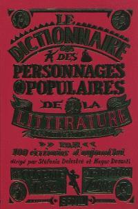 Le dictionnaire des personnages populaires de la littérature : XIXe et XXe siècles