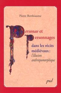 Personae et personnages dans les récits médiévaux  : l' illusion anthropomorphique