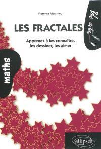 Les fractales : apprenez à les connaître, les dessiner, les aimer