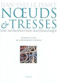 Noeuds & tresses : une introduction mathématique