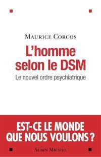 L'homme selon le DSM : le nouvel ordre psychiatrique