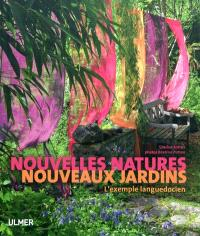Nouvelles natures, nouveaux jardins : l'exemple languedocien
