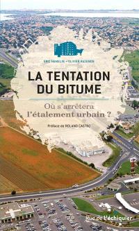 La tentation du bitume : où s'arrêtera l'étalement urbain ?