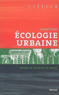 Ecologie urbaine : entre la ville et la mort