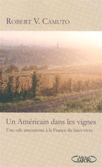 Un Américain dans les vignes : une ode amoureuse à la France du bien-vivre