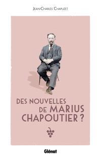 Des nouvelles de Marius Chapoutier ?