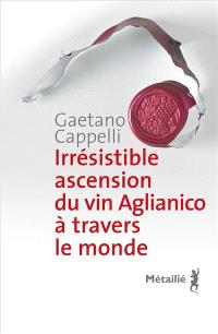 Irrésistible ascension du vin Aglianico à travers le monde