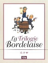 La trilogie bordelaise