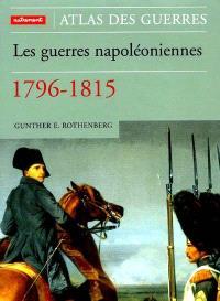 Atlas des guerres napoléoniennes : 1796-1815