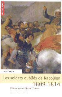 Les soldats oubliés de Napoléon : prisonniers sur l'île de Cabrera, 1809-1914