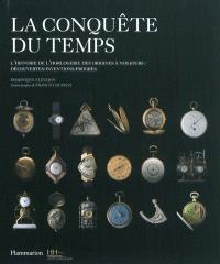 La conquête du temps : l'histoire de l'horlogerie des origines à nos jours : découvertes, inventions, progrès