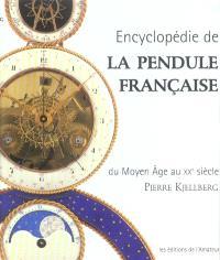 Encyclopédie de la pendule française du Moyen Age au XXe siècle