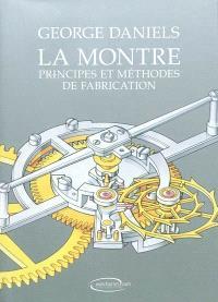 La montre : principes et méthodes de fabrication