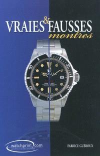 Manuel de référence sur les contrefaçons de montres. Volume 2, Le livre de référence des contrefaçons de montres : vraies et fausses montres