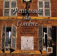 Petit traité de l'ombre : cadrans solaires en Provence