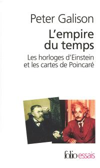 L'empire du temps : les horloges d'Einstein et les cartes de Poincaré