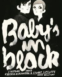 Baby's in black : l'histoire vraie d'Astrid Kirchherr & Stuart Sutcliffe