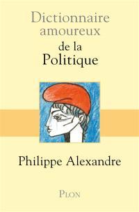 Dictionnaire amoureux de la politique