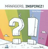 Managers, inspirez !