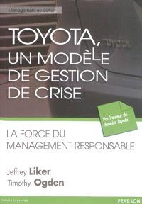 Toyota, un modèle de gestion de crise : la force du management responsable