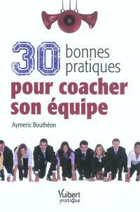 30 bonnes pratiques pour coacher son équipe