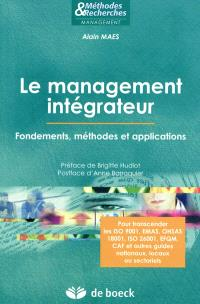 Le management intégrateur : fondements, méthodes et applications