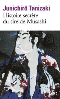 Histoire secrète du sire de Musashi