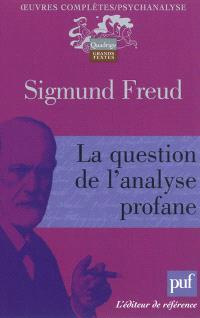 Oeuvres complètes : psychanalyse, La question de l'analyse profane