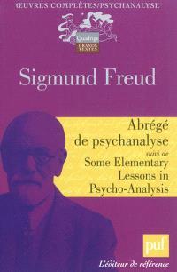 Oeuvres complètes : psychanalyse, Abrégé de psychanalyse; Suivi de Some Elementary lessons in psycho-analysis; Résultats, idées, problèmes