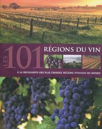 Les 101 régions du vin : à la découverte des plus grandes régions viticoles du monde