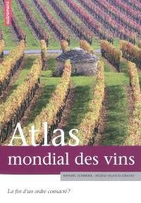 Atlas mondial des vins : la fin d'un ordre consacré ?