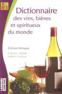 Dictionnaire des vins, bières et spiritueux du monde : édition bilingue français-anglais, anglais-français