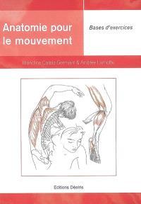 Anatomie pour le mouvement. Volume 2, Bases d'exercices