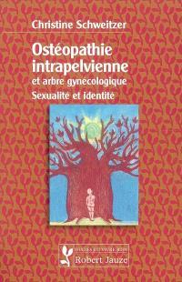 Ostéopathie intrapelvienne et arbre gynécologique : sexualité et identité