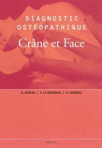 Diagnostic ostéopathique. Volume 2, Crâne et face