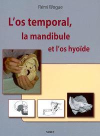 L'os temporal, la mandibule et l'os hyoïde