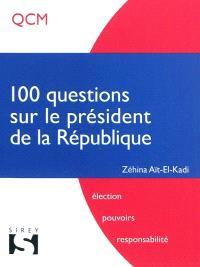 100 questions sur le président de la République
