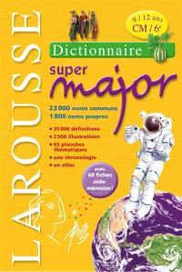 Larousse super major : dictionnaire 9-12 ans, CM-6e