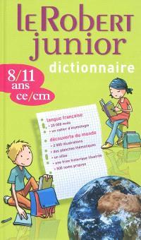 Le Robert junior dictionnaire : 8-11 ans, CE-CM