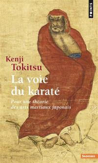 La voie du karaté : pour une théorie des arts martiaux japonais