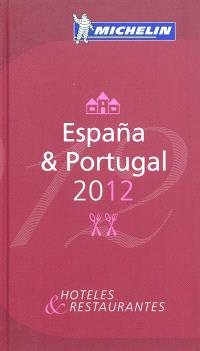 Espana & Portugal 2012 : hoteles & restaurantes