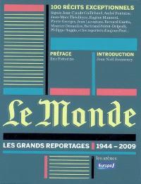 Le Monde : les grands reportages, 1944-2009