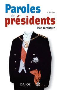 Paroles de présidents : recueil de citations des présidents de la République française de Louis Napoléon Bonaparte à Nicolas Sarkozy